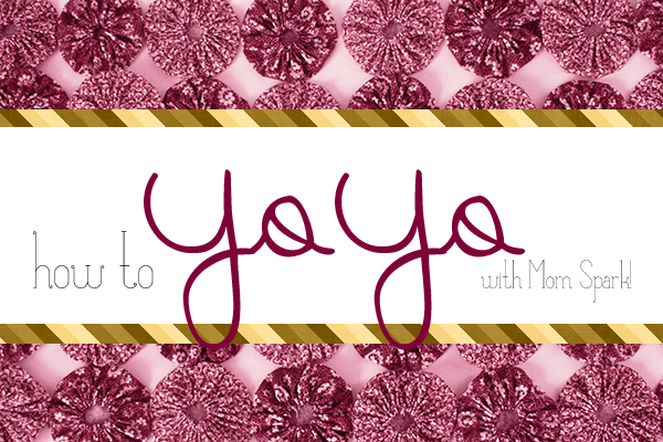 Yo Yos for Quilting and Crafts Tutorial momspark.net