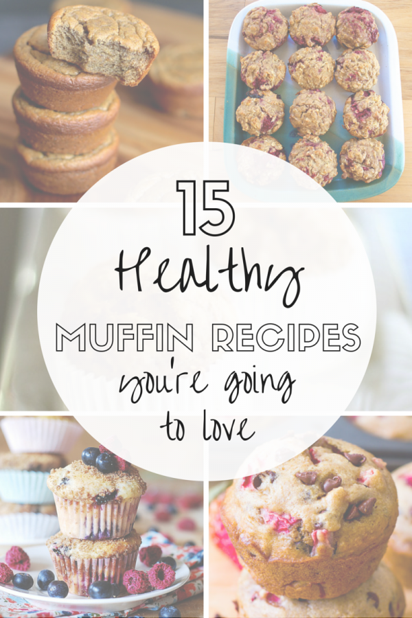 15 Healthy Muffin Recipes You're Going To Love!