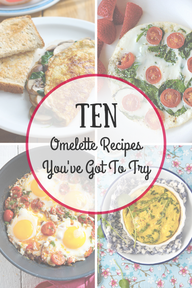 10 Omelette Recipes You've Got To Try