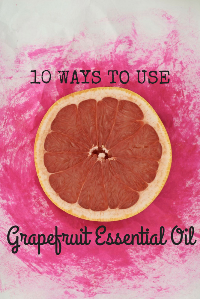 10 Ways To Use Grapefruit Essential Oil