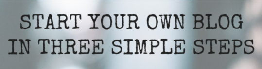 Start Your Own Blog in Three Simple Steps