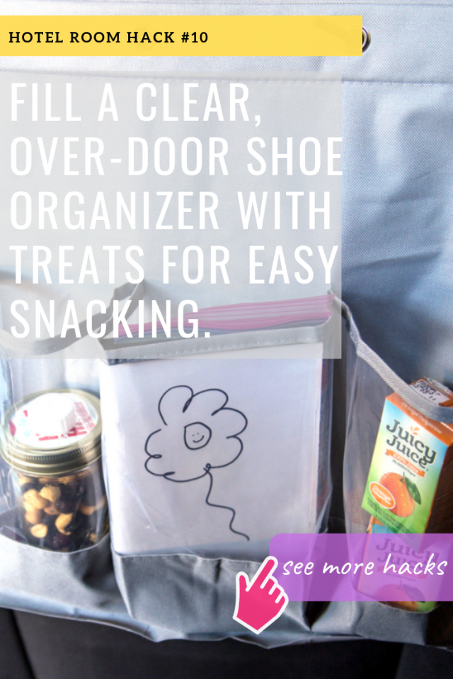 HOTEL ROOM HACKS: FILL A CLEAR, OVER-DOOR SHOE ORGANIZER WITH TREATS FOR EASY SNACKING.