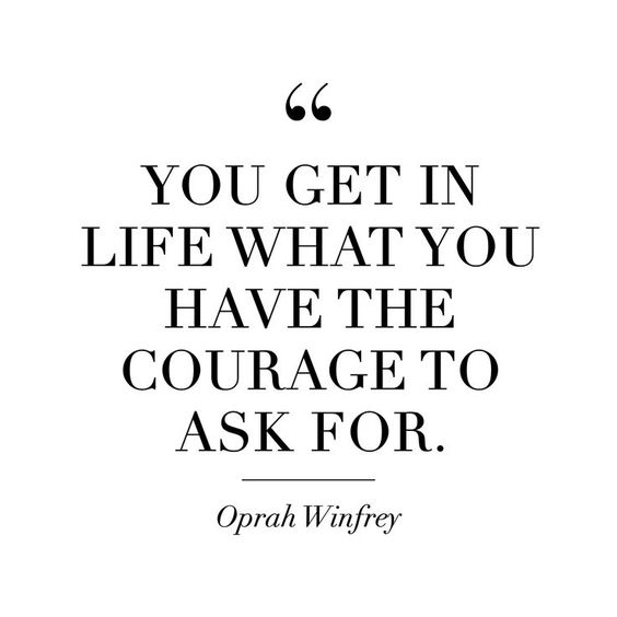 """20 Inspirational Quotes for Women: """"You Get in Life What You Have the Courage to Ask For."""" via Oprah Winfrey"""