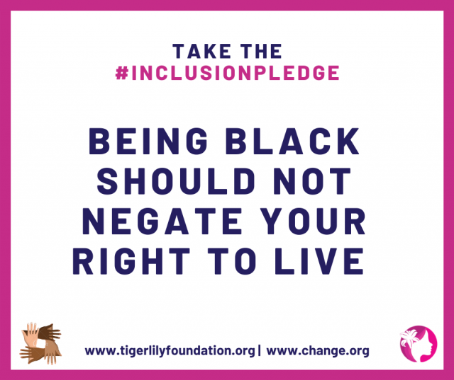 Being Black Should Not Negate Your Right to Live: Take the #InclusionPledge